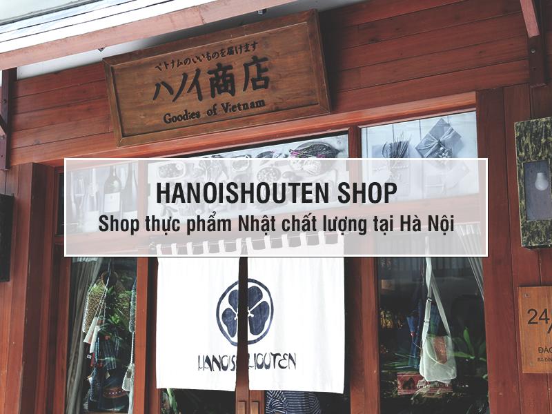 Mua thực phẩm Nhật ở Hà Nội: Chọn ngay Hanoishouten Shop